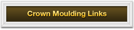 Crown Moulding Links